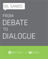 Oil Sands: From Debate to Dialogue