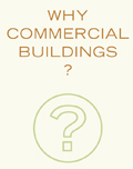 Why commercial buildings?