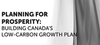 Planning For Prosperity – Building Canada's Low-Carbon Growth Plan